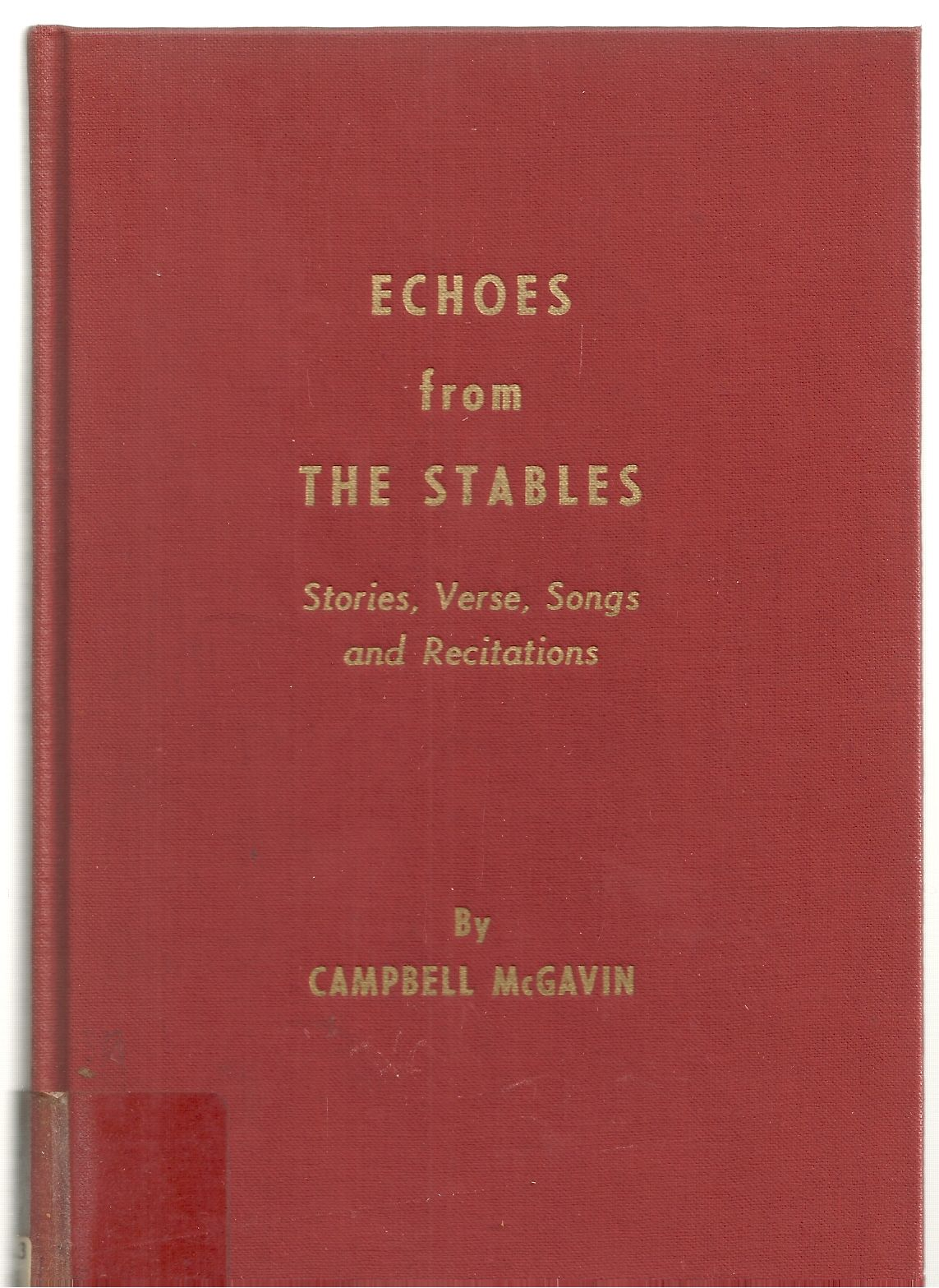 Echoes from the stables;: Stories, verse, songs and recitations,, McGavin, Campbell